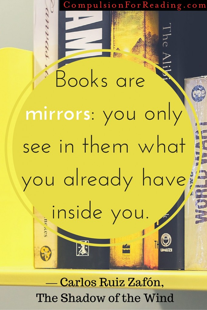Books are mirrors: you only see in them what you already have inside you